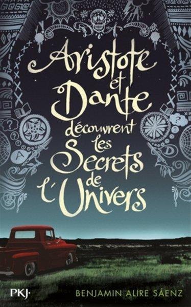Aristote et Dante découvrent les secrets de l'Univers de Benjamin Alire Saenz