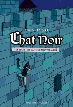 Chat Noir 1 : Le secret de la Tour Montfrayeur de Yann Darko chez Gallimard jeunesse