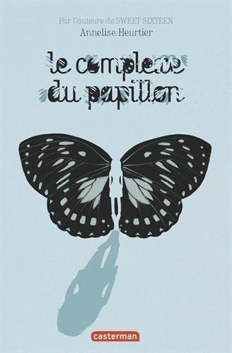 Le complexe du papillon de Annelise Heurtier